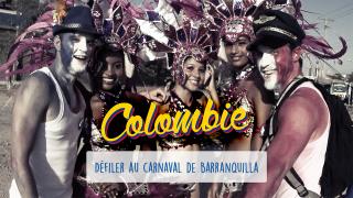 Défi 02 : Colombie – Défiler au carnaval de Barranquilla