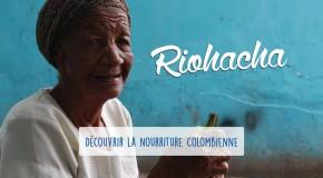 Riohacha – Découverte de la nourriture colombienne
