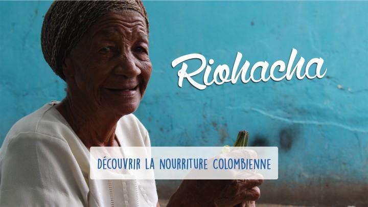 Défi 11 : Riohacha – Découverte de la nourriture colombienne