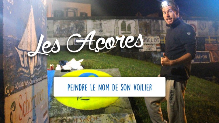 Défi 12 – Peindre le nom de son voilier aux Açores
