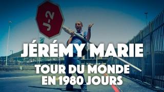 Jérémy Marie : Tour du monde en stop en 1980 jours