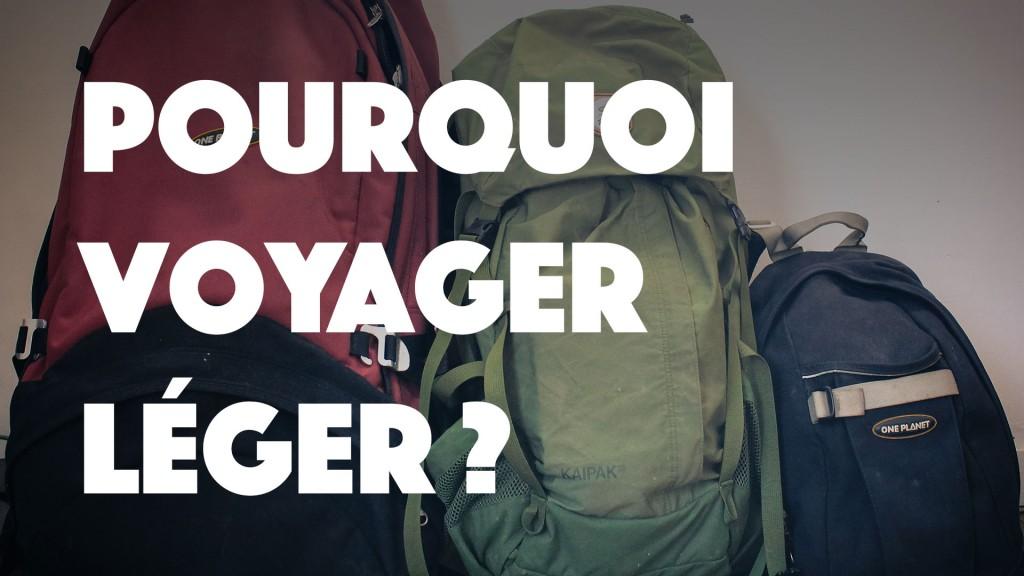 Pourquoi voyager léger conseils pour faire son sac à dos tour du