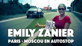 Emily Zanier : Paris – Moscou en autostop