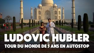 Ludovic Hubler : Tour du monde de 5 ans en autostop