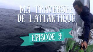 Routine – Ma Traversée de l'Atlantique en Voilier – Ep 9