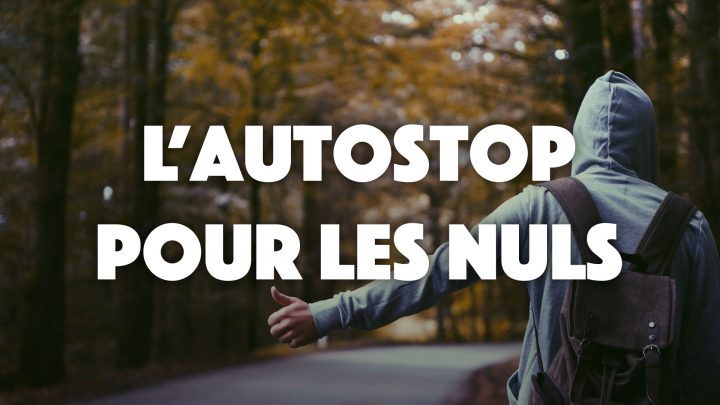Guide : L'autostop pour les nuls