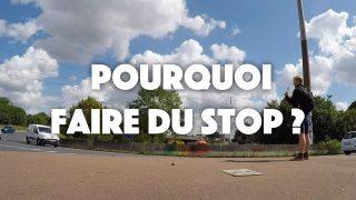 Pourquoi faire du stop ? 3 bonnes raisons de tester l'autostop