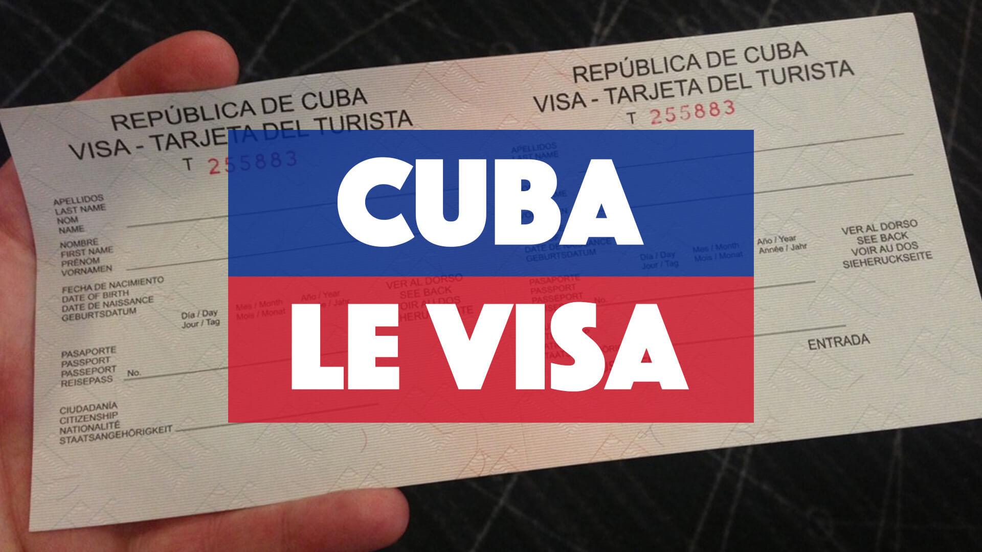 Visa Cuba Comment Se Procurer La Carte De Tourisme Pour Cuba